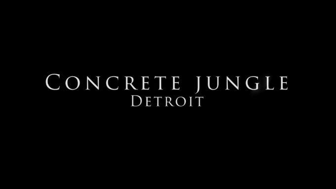 Concrete Jungle – Detroit
